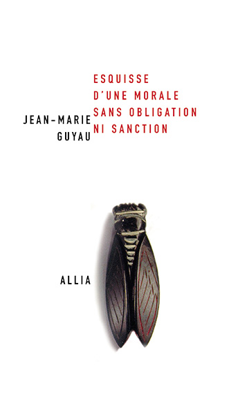 Guyau - Esquisse d'une morale sans obligation ni sanction