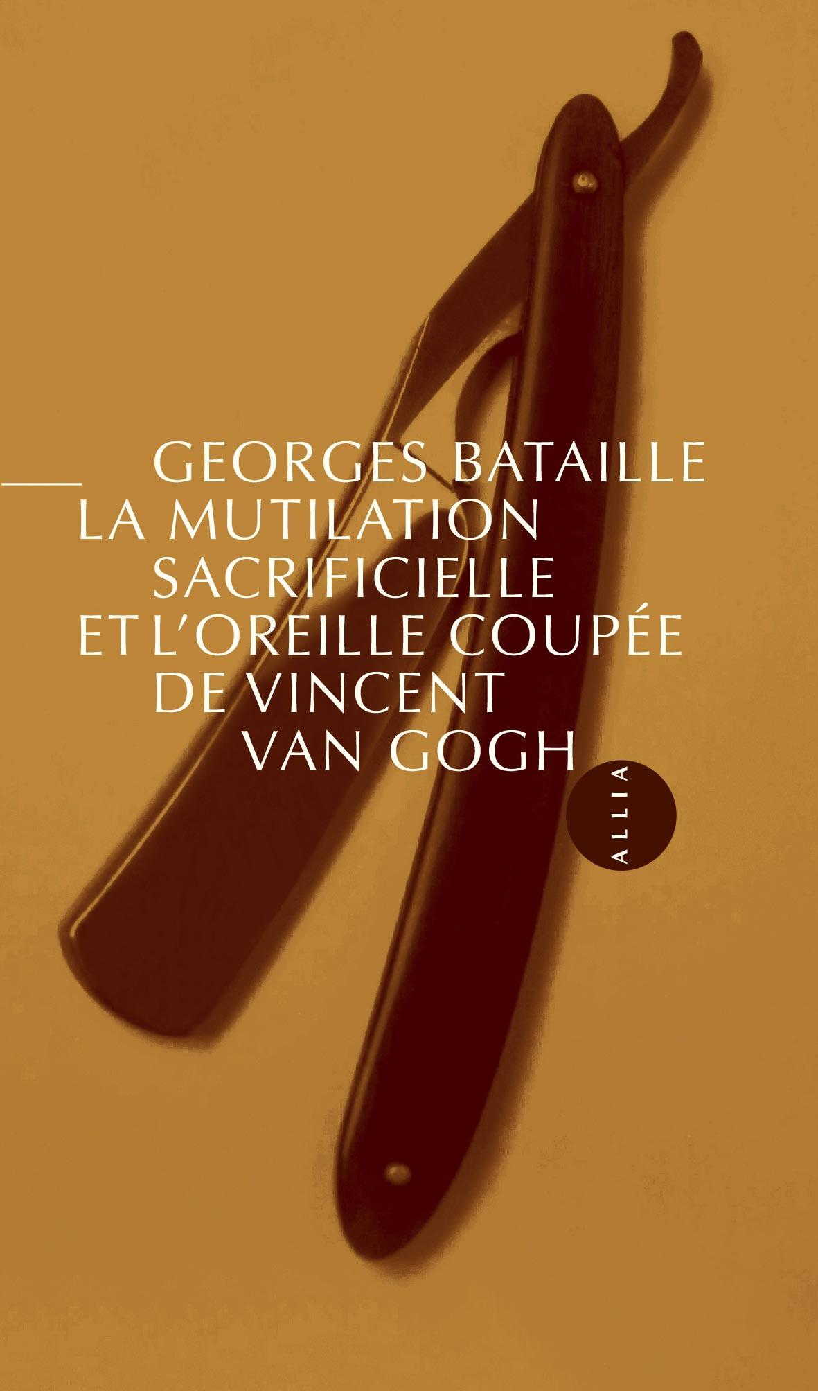 Editions allia livre la mutilation sacrificielle et l oreille coup e de vincent van gogh - L oreille coupee van gogh ...