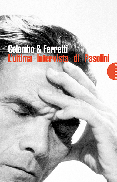 Ultima intervista di Pasolini (L')